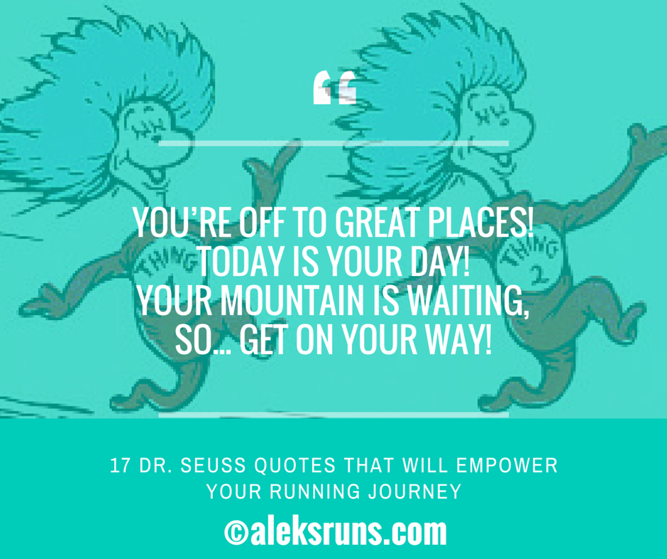 17 Dr Seuss Quotes That Will Empower Your Running Journey Train