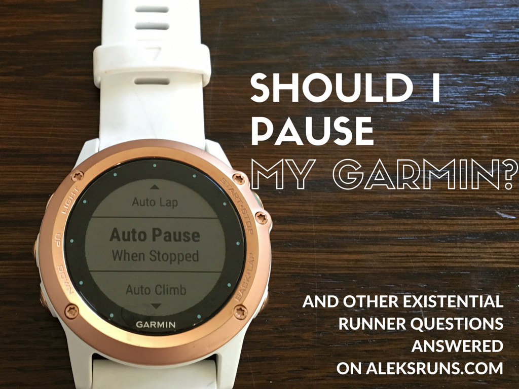 SHOULD I PAUSE MY GARMIN?