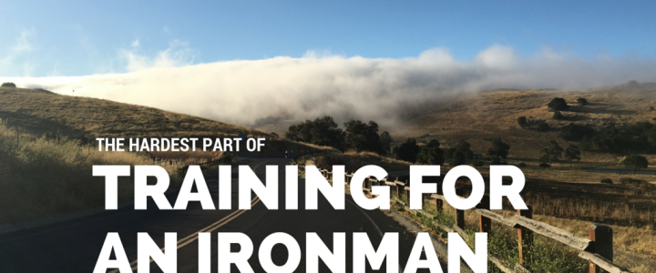 The Hardest Part of Training for an Ironman…