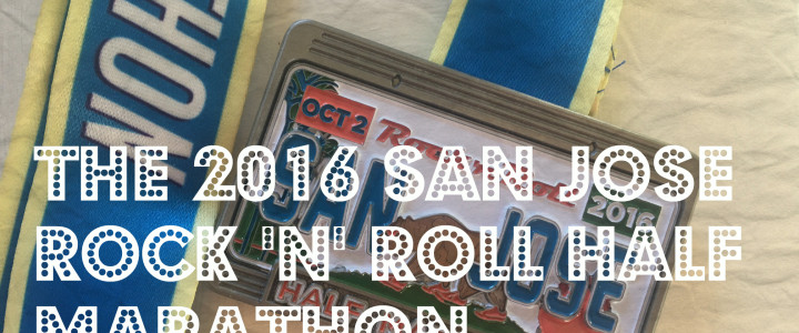 The 2016 Rock 'n' Roll San Jose Half Marathon